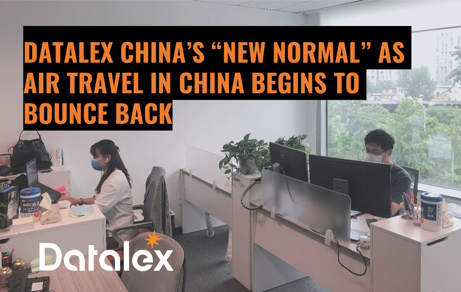 "Datalex China's ""New Normal"" as Air Travel in China Begins to Bounce Back"